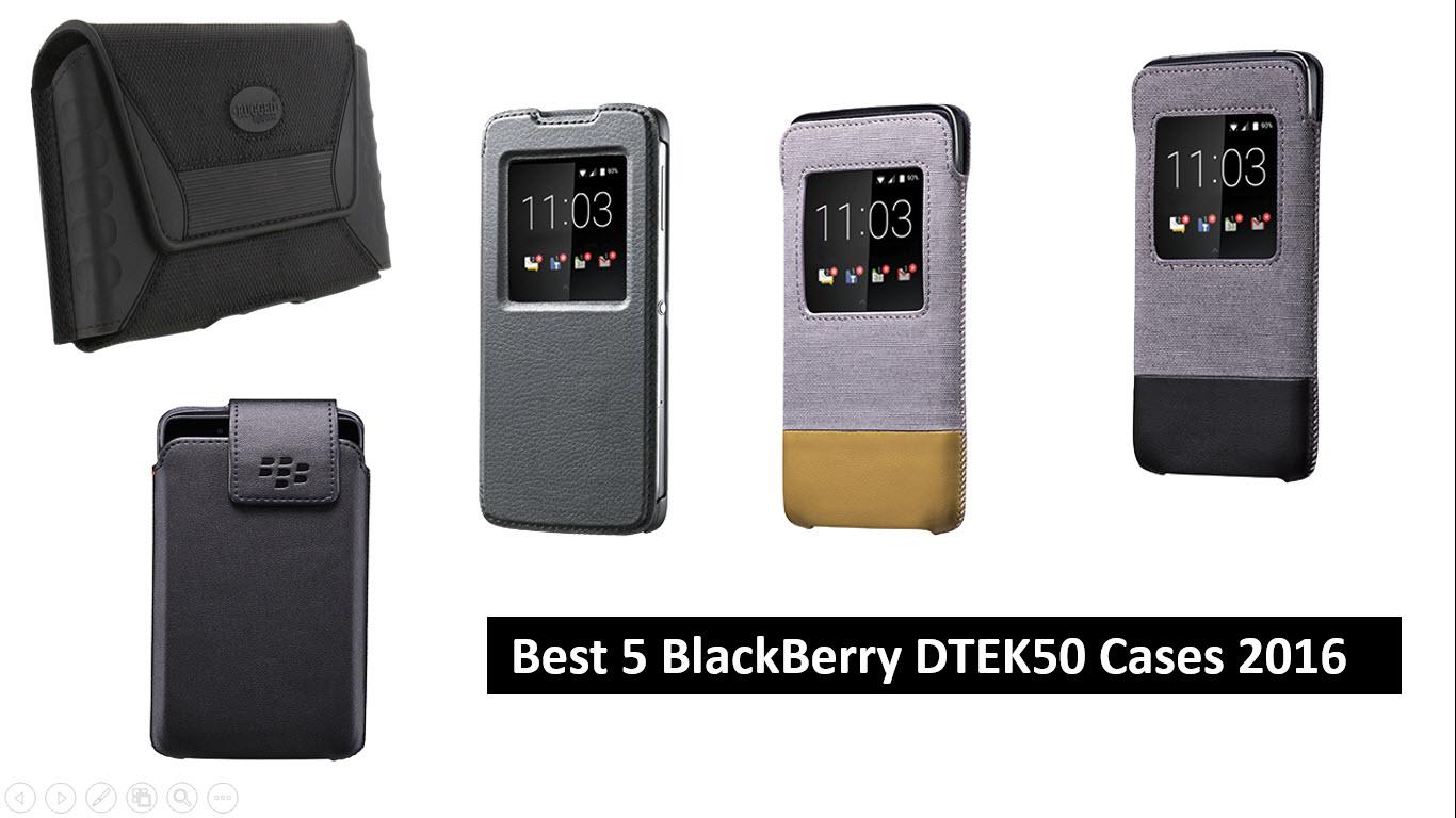Best 5 BlackBerry DTEK50 Cases
