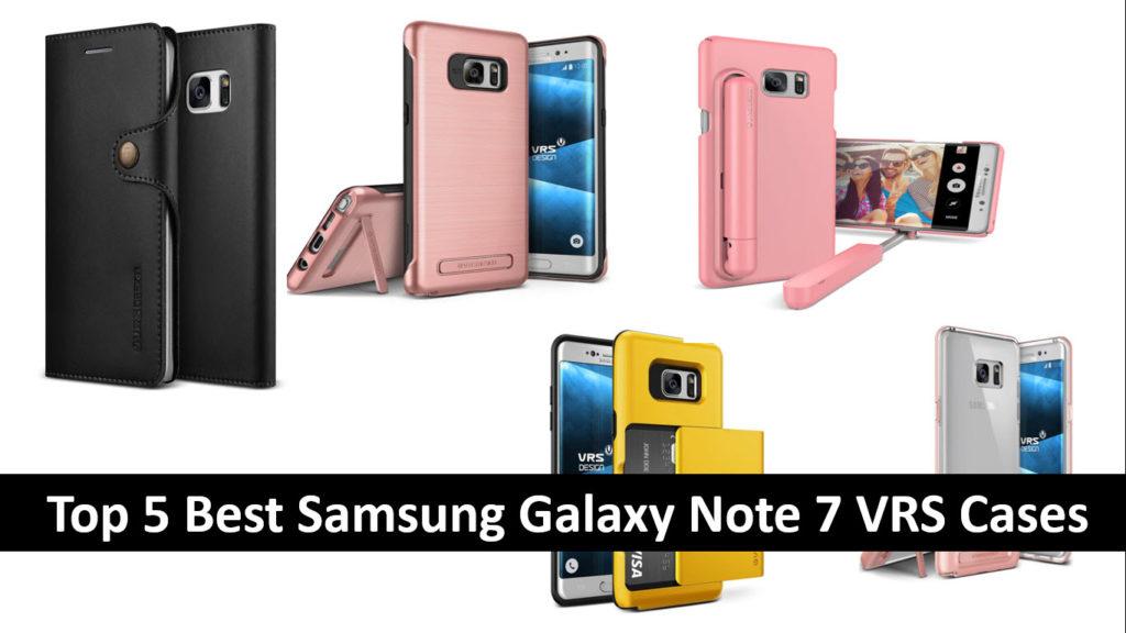 Top 5 Best Samsung Galaxy Note 7 VRS Cases