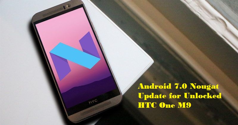 Android 7.0 Nougat Update for Unlocked HTC One M9