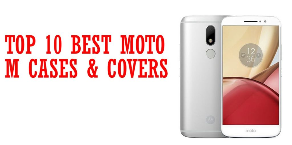 Top 10 Best Moto M Cases & Covers
