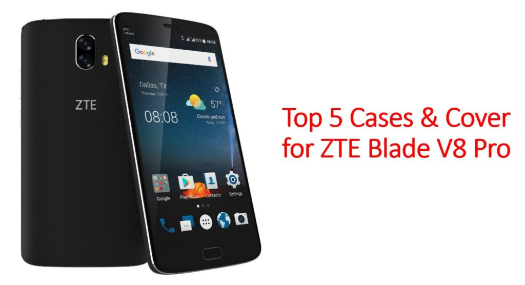Best Top 5 Cases & Cover for ZTE Blade V8 Pro