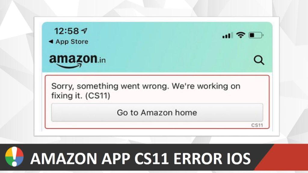 Amazon App CS11 Error